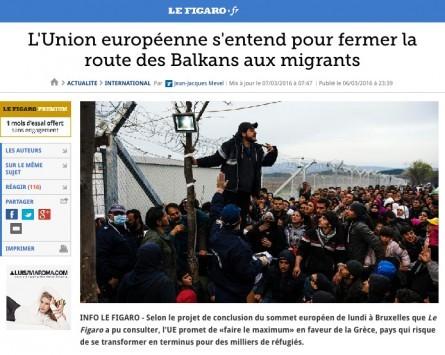 Le Figaro: Οι 28 έβαλαν την υπογραφή τους να κλείσουν τα σύνορα των Βαλκανίων! Η Ελλάδα χώρα - στρατόπεδο με αντάλλαγμα μεγάλη οικονομική βοήθεια